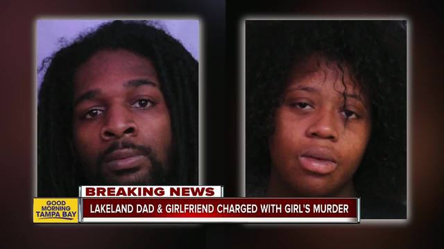 Lakeland father- girlfriend charged with murder of his 6-year-old daughter